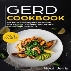 GERD Cookbook acid reflux gastritis diet