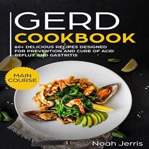 GERD Cookbook acid reflux gastritis diet