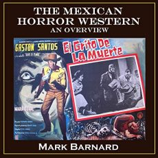 Mexican Horror Western Mark Barnard Island Audio Robert Wrenlock